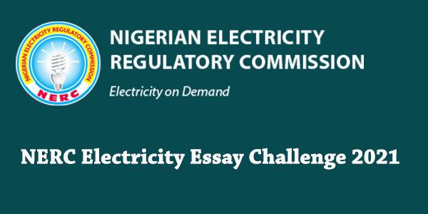 Nigerian Electricity Regulatory Commission (NERC Electricity Essay Challenge 2021)